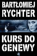 Kurs do Genewy - Bartłomiej Rychter - ebook