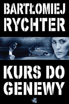 Kurs do Genewy - Bartłomiej Rychter - ebook