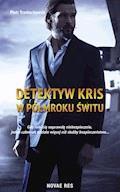Detektyw Kris. W półmroku świtu - Piotr Trzebuchowski - ebook