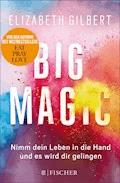 Big Magic - Elizabeth Gilbert - E-Book