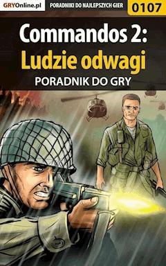 "Commandos 2: Ludzie odwagi - poradnik do gry - Karol ""Terf Caednom"" Papała - ebook"