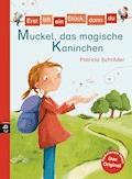 Erst ich ein Stück, dann du - Muckel, das magische Kaninchen - Patricia Schröder - E-Book