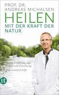 Heilen mit der Kraft der Natur - Prof. Dr. Andreas Michalsen - E-Book