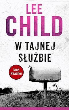 Jack Reacher. W tajnej służbie - Lee Child - ebook