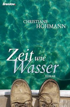 Zeit wie Wasser - Christiane Höhmann - E-Book