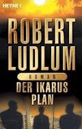 Der Ikarus-Plan - Robert Ludlum - E-Book