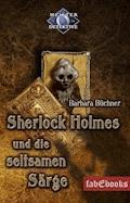 Sherlock Holmes 5: Sherlock Holmes und die seltsamen Särge - Barbara Büchner - E-Book
