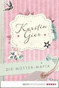 Die Mütter-Mafia - Kerstin Gier - E-Book