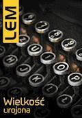 Wielkość urojona - Stanisław Lem - ebook