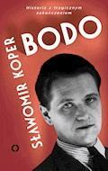 Bodo. Historia z tragicznym zakończeniem - Słąwomir Koper - ebook