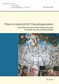 Filmen im Unterricht 2.0 / Podcastingeducation - Kai Helge Wirth - E-Book