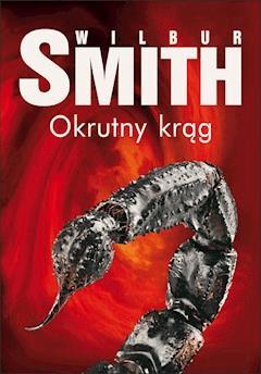 Okrutny krąg - Wilbur Smith - ebook