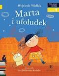 Marta i ufoludek. Czytam sobie - poziom 1 - Wojciech Widłak - ebook