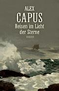 Reisen im  Licht der Sterne - Alex Capus - E-Book