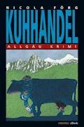 Kuhhandel - Nicola Förg - E-Book