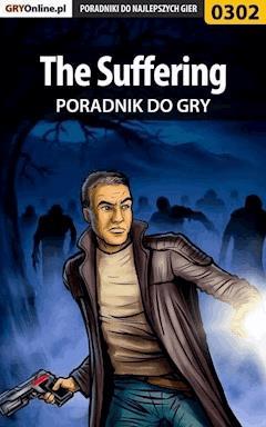 "The Suffering - poradnik do gry - Jacek ""AnGeL999"" Bławiński - ebook"