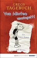 Gregs Tagebuch - Von Idioten umzingelt! - Jeff Kinney - E-Book