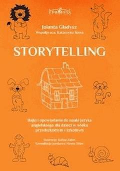 Storytelling. Bajki i opowiadania do nauki języka angielskiego dla dzieci w wieku przedszkolnym i szkolnym - Jolanta Gładysz - ebook