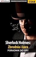 "Sherlock Holmes: Zbrodnia i kara - poradnik do gry - Katarzyna ""Kayleigh"" Michałowska - ebook"