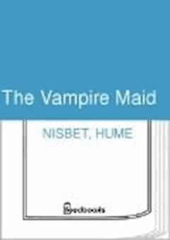 The Vampire Maid - Hume Nisbet - ebook