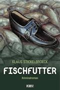 Fischfutter - Klaus Stickelbroeck - E-Book