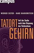 Tatort Gehirn - Hans J. Markowitsch - E-Book