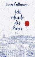 Ich erfinde dir Paris - Liam Callanan - E-Book