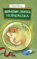 Niespodzianki chomika Hubercika - Betty G. Birney - ebook