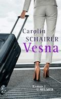 Vesna - Carolin Schairer - E-Book