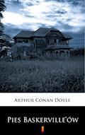 Pies Baskerville'ów. Dziwne przygody Sherlocka Holmesa - Arthur Conan Doyle - ebook