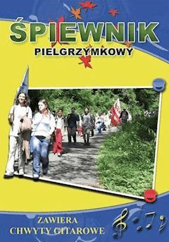 Śpiewnik pielgrzymkowy. Zawiera chwyty gitarowe - Bartłomiej Łuczak - ebook
