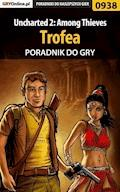 "Uncharted 2: Among Thieves - trofea - poradnik do gry - Łukasz ""Crash"" Kendryna - ebook"