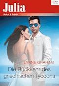 Die Rückkehr des griechischen Tycoons - Lynne Graham - E-Book