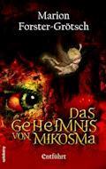 Das Geheimnis von Mikosma - Marion Forster-Grötsch - E-Book