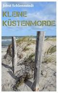 Kleine Küstenmorde - Jobst Schlennstedt - E-Book