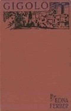 Gigolo - Edna Ferber - ebook