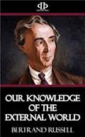Our Knowledge of the External World - Bertrand Russell - E-Book