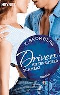 Driven. Bittersüßer Schmerz - K. Bromberg - E-Book