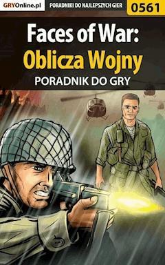 """Faces of War: Oblicza Wojny - poradnik do gry - Marcin """"jedik"""" Terelak - ebook"""