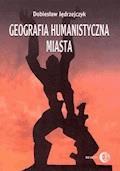 Geografia humanistyczna miasta - Dobiesław Jędrzejczyk - ebook