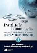 Ewolucja immunitetów mających swoje źródło w prawie międzynarodowym - Izabela Skomerska-Muchowska - ebook