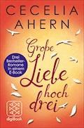 Große Liebe hoch drei - Cecelia Ahern - E-Book