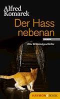 Der Hass nebenan - Alfred Komarek - E-Book