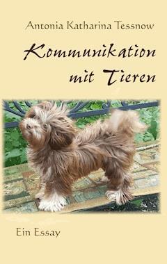 Kommunikation mit Tieren - Antonia Katharina Tessnow - E-Book