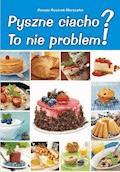Pyszne ciacho? To nie problem! - Renata Rusinek-Marszałek - ebook