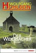 Der Widersacher - Wolfgang Hohlbein - E-Book