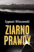 Ziarno prawdy - Zygmunt Miłoszewski - ebook