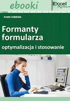 Formanty formularza - optymalizacja i stosowanie - Opracowanie zbiorowe - ebook