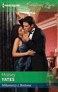 Milionerzy z Bostonu - Maisey Yates - ebook