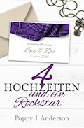 Vier Hochzeiten und ein Rockstar - Poppy J. Anderson - E-Book